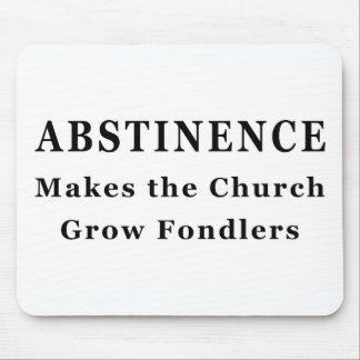 La abstinencia hace Fondlers Alfombrillas De Ratones