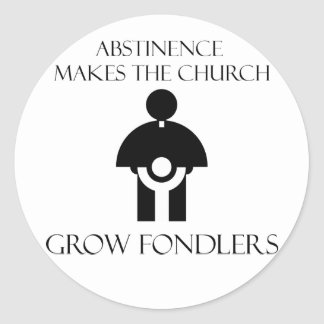 La abstinencia hace que la iglesia crece Fondlers Etiqueta Redonda
