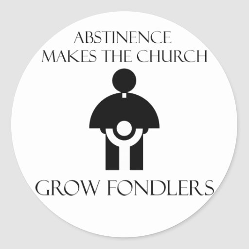 La abstinencia hace que la iglesia crece Fondlers Pegatina Redonda