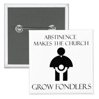 La abstinencia hace que la iglesia crece Fondlers Pin