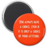 la actitud es bien escogida iman de nevera