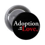 La adopción es amor pins