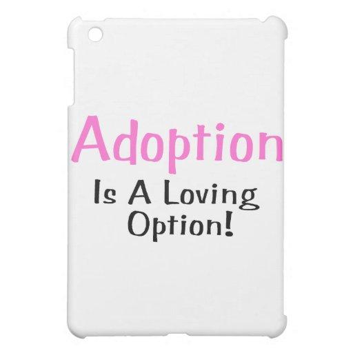 La adopción es una opción cariñosa (el rosa)