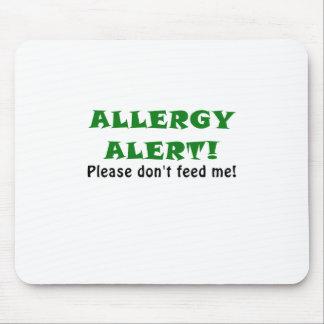 La alarma de la alergia no me alimenta por favor tapetes de ratón