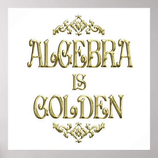 La ÁLGEBRA es de oro Poster