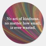 La amabilidad crece más dulce con cada uno que pegatinas redondas