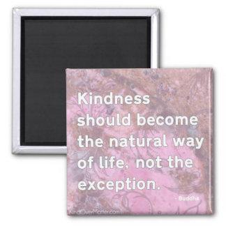 La amabilidad debe convertirse en la manera de vid iman de nevera