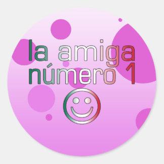 La Amiga Número 1 in Mexican Flag Colors 4 Girls Classic Round Sticker
