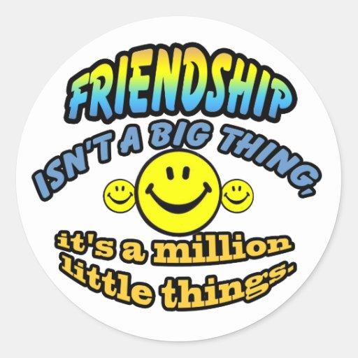 La amistad no es una cosa grande, él es millón etiqueta redonda