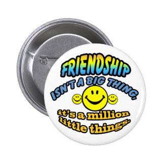 La amistad no es una cosa grande, él es millón pin redondo 5 cm