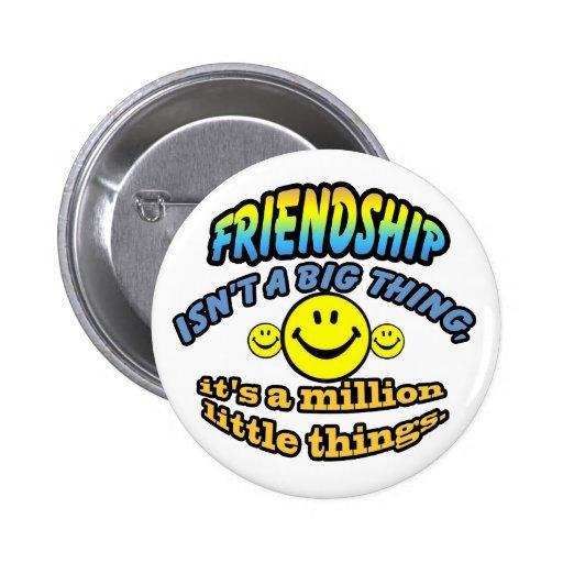 La amistad no es una cosa grande, él es millón pin redondo de 2 pulgadas