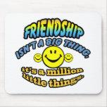 La amistad no es una cosa grande, él es millón tapete de ratones