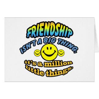 La amistad no es una cosa grande, él es millón tarjeta pequeña
