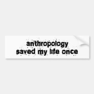 La antropología ahorró mi vida una vez pegatina para auto