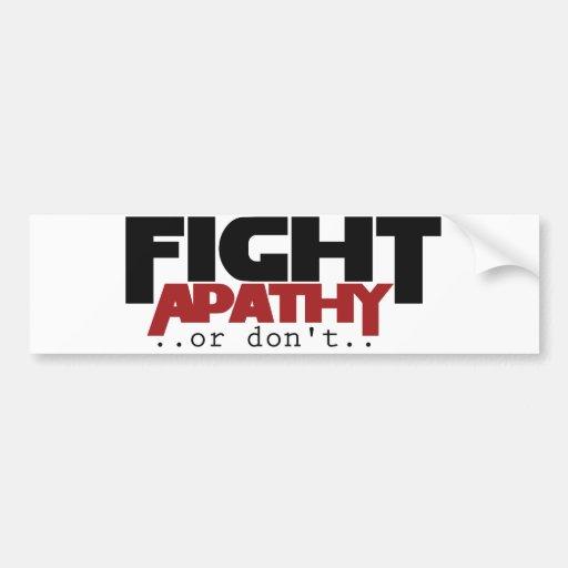 La apatía de la lucha o no humor pegatina para auto