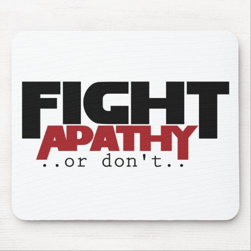 La apatía de la lucha o no humor tapetes de ratón