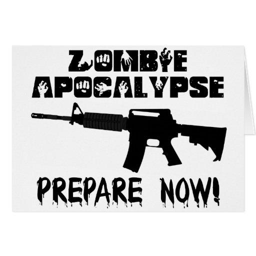 La apocalipsis del zombi ahora se prepara tarjeta de felicitación
