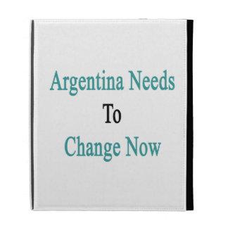 La Argentina necesita ahora cambiar