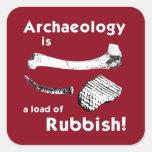 La arqueología es una carga de los pegatinas de calcomania cuadrada personalizada