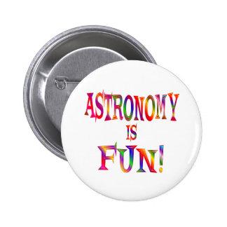La astronomía es diversión pin redondo de 2 pulgadas