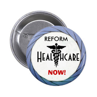 La atención sanitaria de la reforma ahora abotona pin redondo de 2 pulgadas