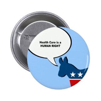 La atención sanitaria es un derecho humano pin redondo de 2 pulgadas