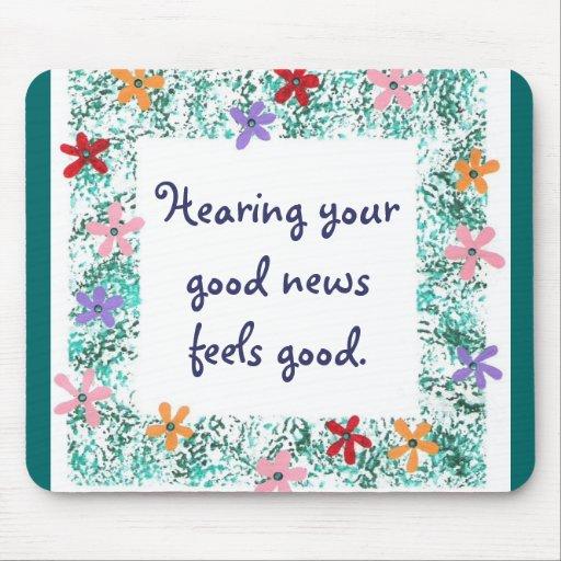 La audición de sus buenas noticias se siente bien, alfombrilla de ratones
