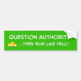 ¡la autoridad de la pregunta, entonces corre mucho pegatina para auto