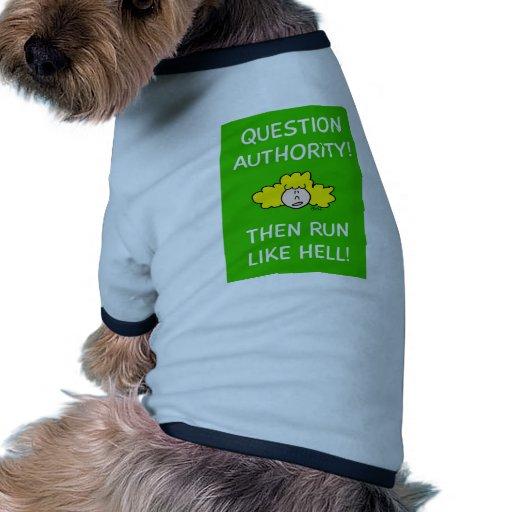 ¡La autoridad de la pregunta, entonces corre mucho Ropa De Mascota
