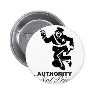 La autoridad no es prioridad pin redondo 5 cm