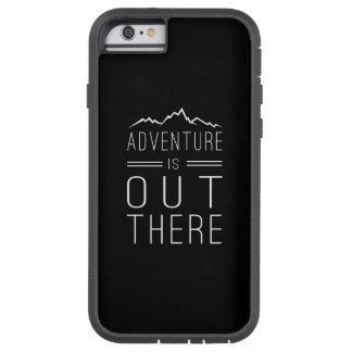 La aventura está hacia fuera allí funda para  iPhone 6 tough xtreme