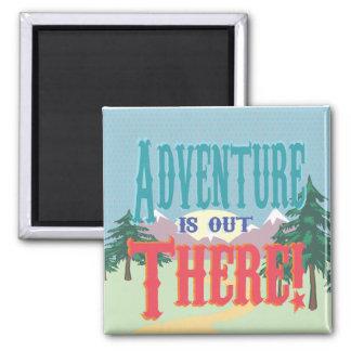 ¡La aventura está hacia fuera allí! Imán Cuadrado