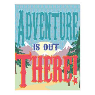 ¡La aventura está hacia fuera allí Postal
