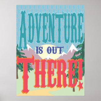 ¡La aventura está hacia fuera allí! Poster Póster