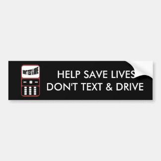 la ayuda ahorrar vidas no hace texto y conducir el etiqueta de parachoque