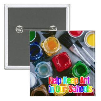 ¡La ayuda mantiene arte nuestras escuelas! Pin Cuadrado
