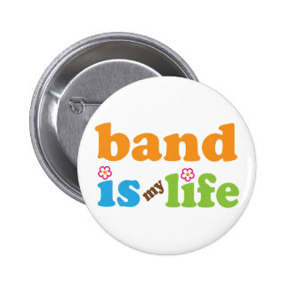 La banda linda es mi diseño de la vida pin redondo 5 cm