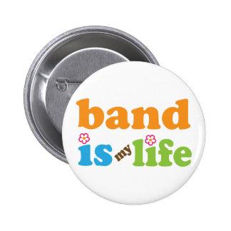 La banda linda es mi diseño de la vida pin redondo de 2 pulgadas