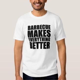 La barbacoa hace todo mejor camisas