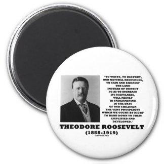 La basura de Theodore Roosevelt destruye recursos  Imán