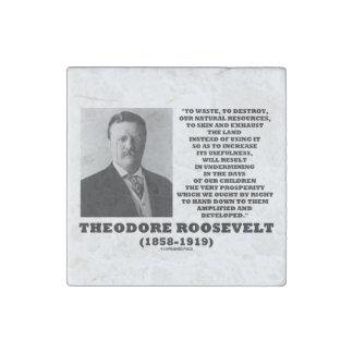 La basura de Theodore Roosevelt destruye recursos Imán De Piedra