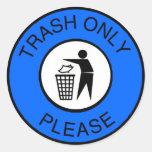 La basura satisface solamente etiqueta redonda