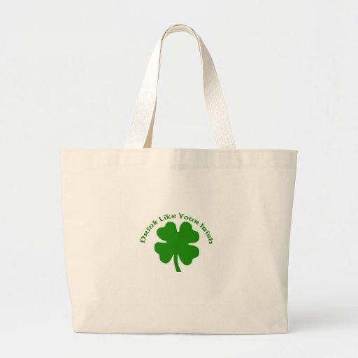 La bebida como usted es irlandesa bolsas lienzo