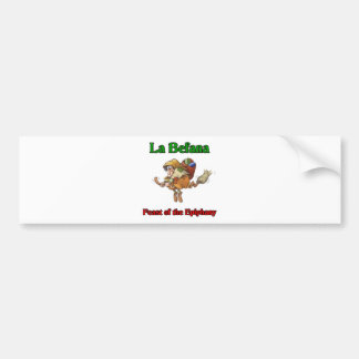 La Befana (Christmas Witch) Feast of the Epiphany. Bumper Sticker