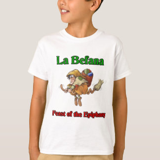 La Befana (Christmas Witch) Feast of the Epiphany. T-Shirt