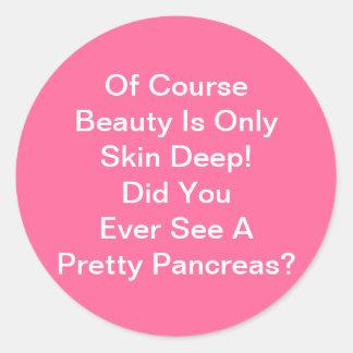 La belleza es epidérmica considera nunca el pegatina redonda