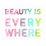 La belleza está por todas partes tarjeta postal