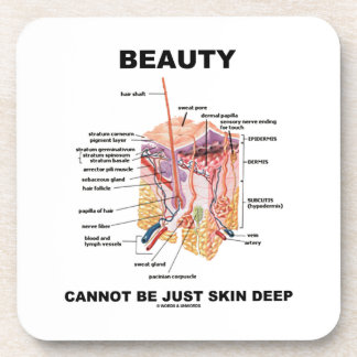 La belleza no puede ser apenas epidérmica (las posavasos de bebidas
