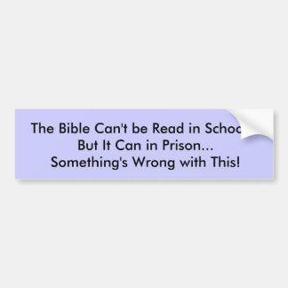 La biblia no puede ser adentro leída escuela… sino pegatina de parachoque