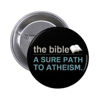 La biblia: Una trayectoria segura al ateísmo Pin Redondo 5 Cm